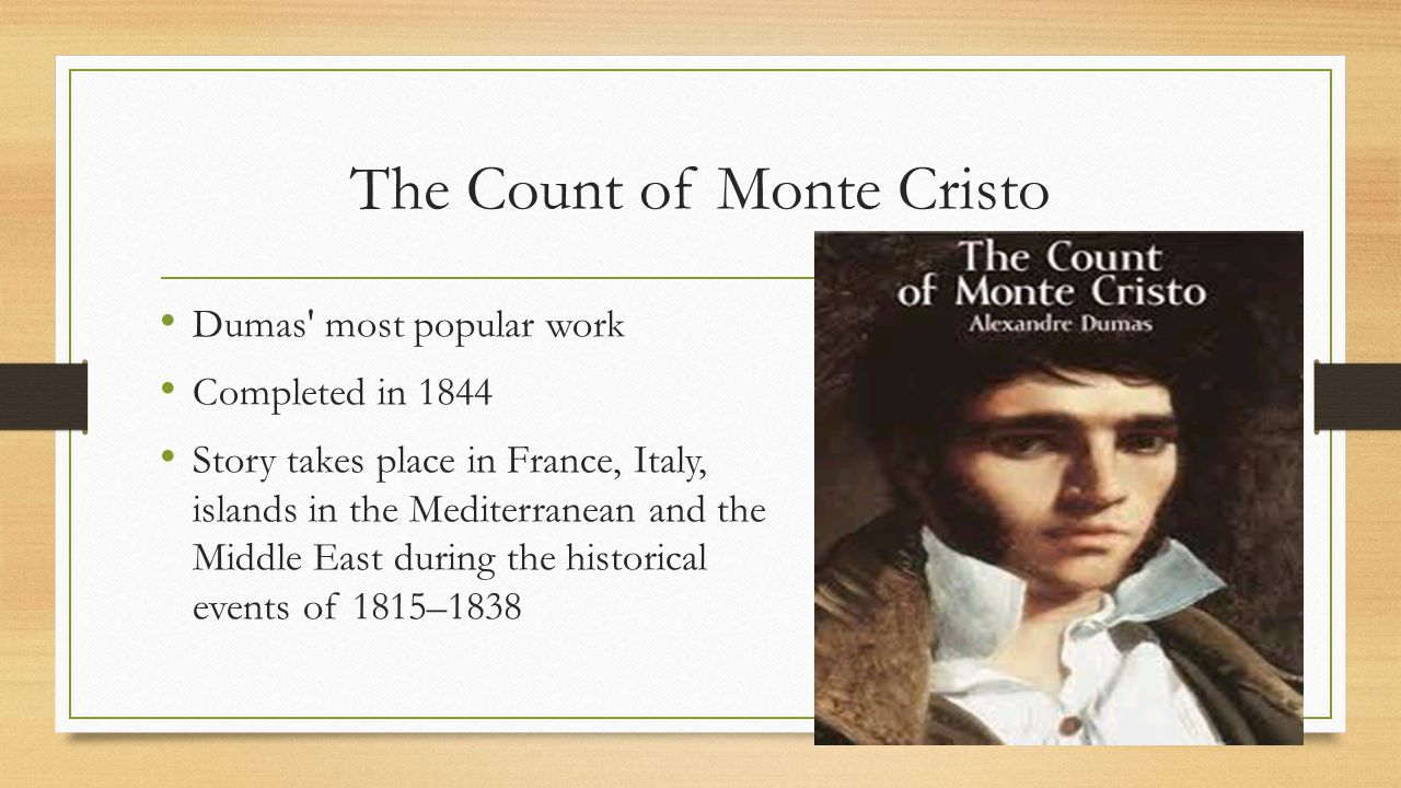 an analysis of the adventure novel the count of monte cristo by alexandre dumas The count of monte cristo is a novel by alexandre dumas, pèrethe story is about revenge and forgivenessthe main character of the book, edmond dantès, is wrongly sent to prison.