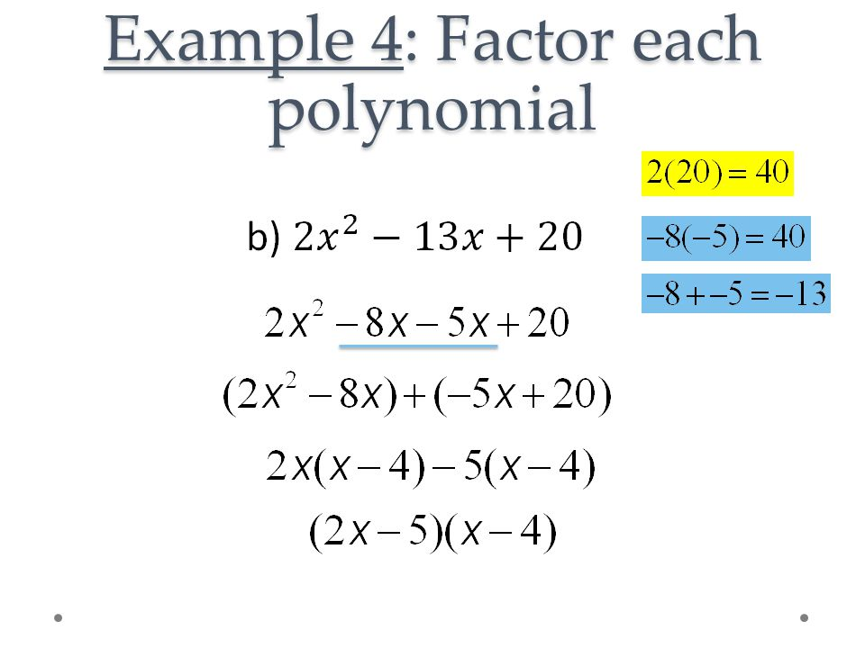 Example 4: Factor each polynomial