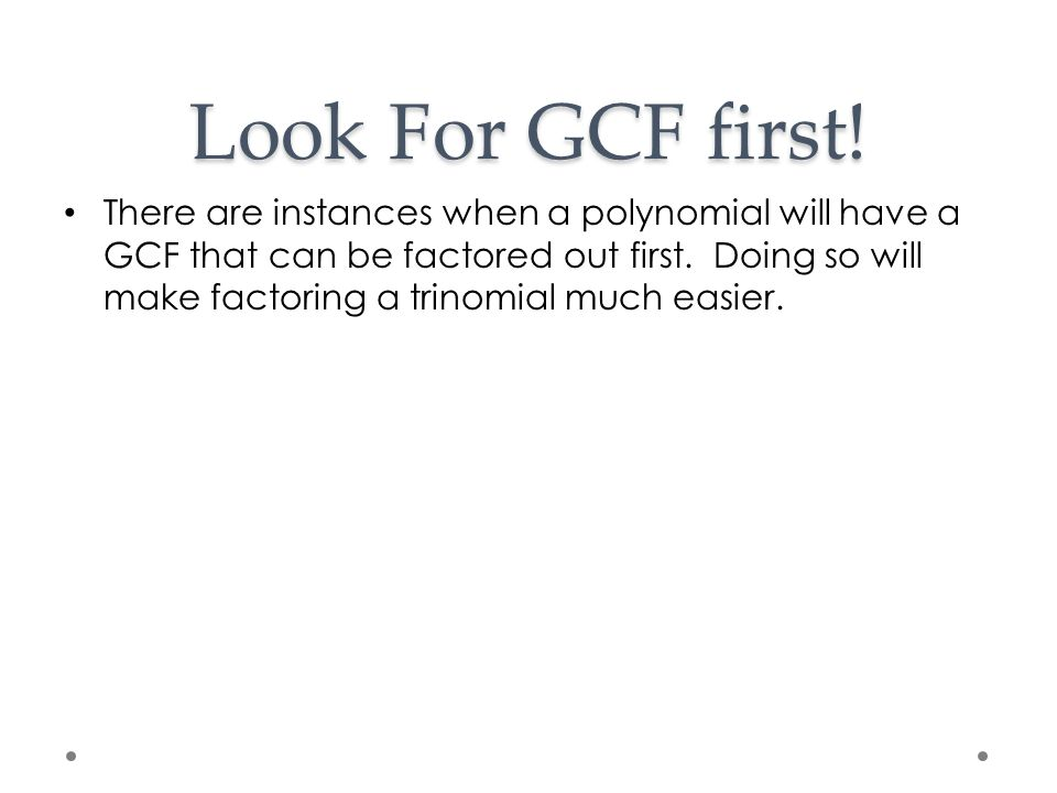 Look For GCF first!