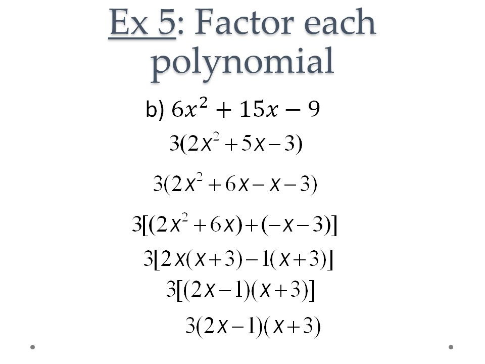 Ex 5: Factor each polynomial