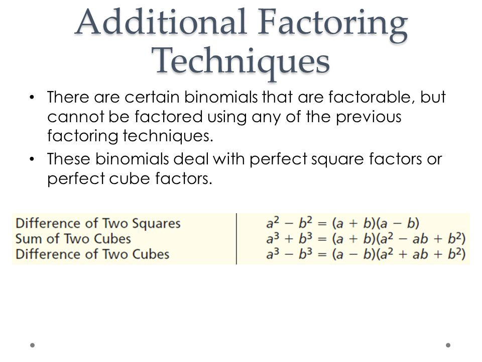 Additional Factoring Techniques