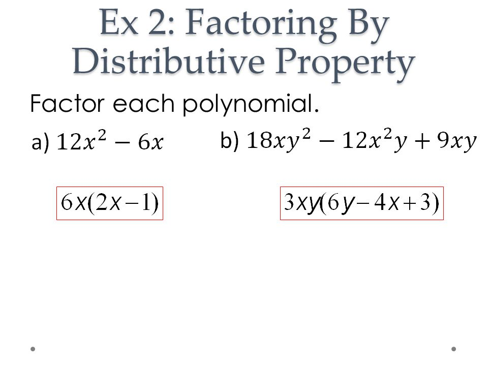 Ex 2: Factoring By Distributive Property