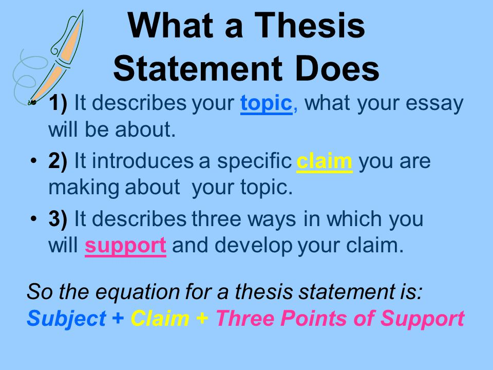 does a thesis statement have to have three points Essays have got to be long enough to do the job just like  if you can't get three  points it may be because your thesis is too narrow try to open.