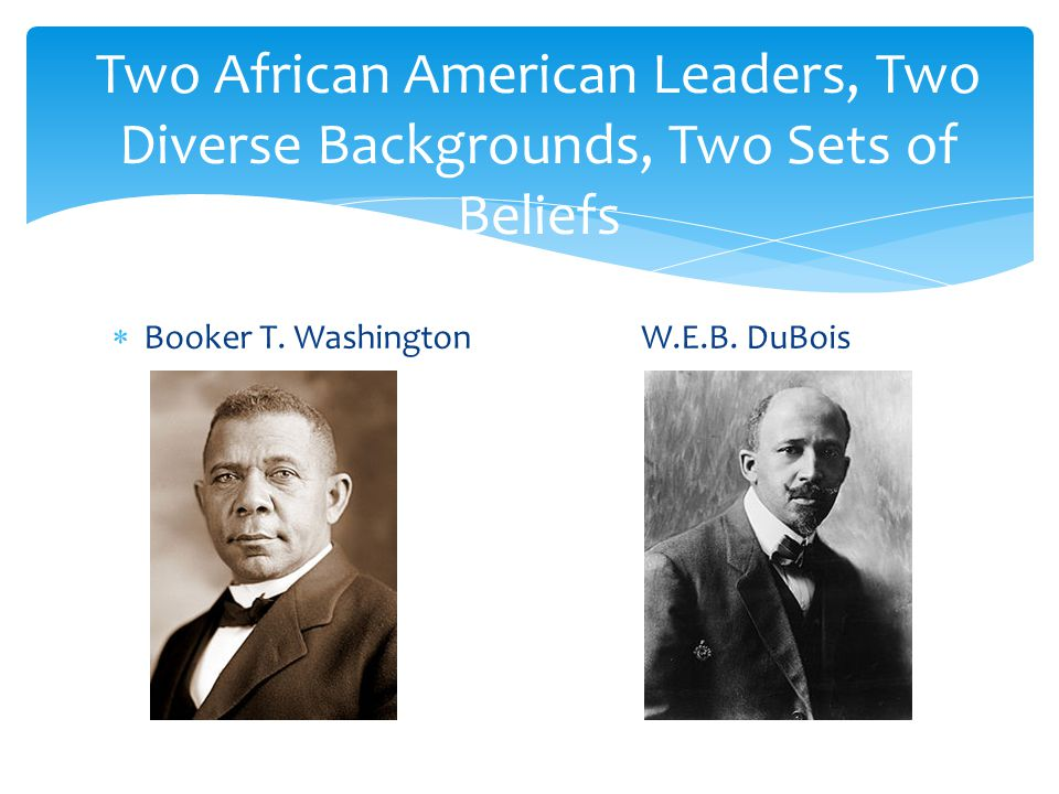 Two African American Leaders, Two Diverse Backgrounds, Two Sets of Beliefs
