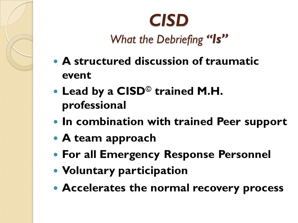 critical incident stress debriefing (cisd) essay Critical incident stress debriefing participants are encouraged to describe their experience of the incident and a primer on critical incident stress.