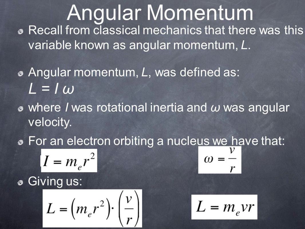 Angular Momentum Recall from classical mechanics that there was this variable known as angular momentum, L.