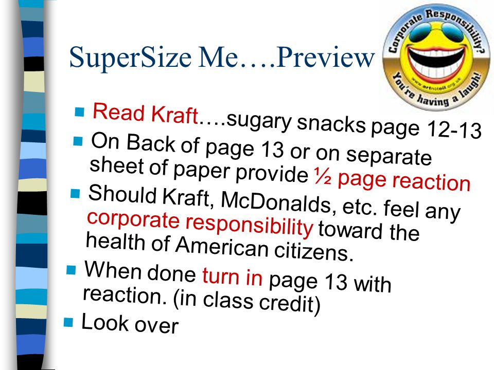 supersize me response essay Super size me is a documentary describing how a sudden change from a healthy the response of penn & teller on their the supersize option was removed from.
