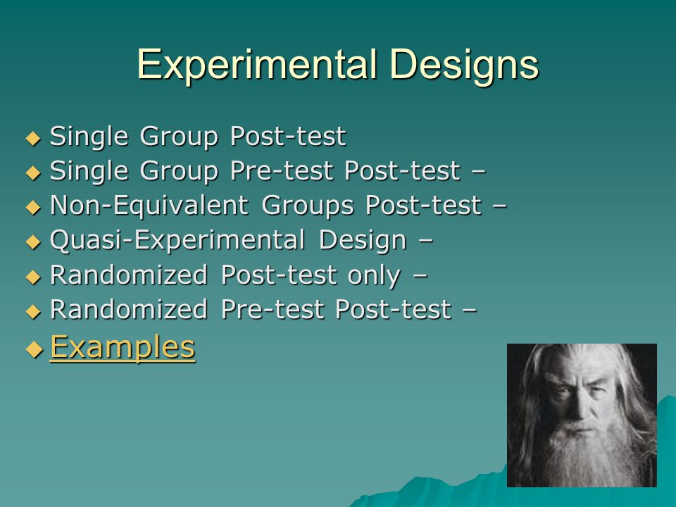 Experimental Designs Examples Single Group Post-test