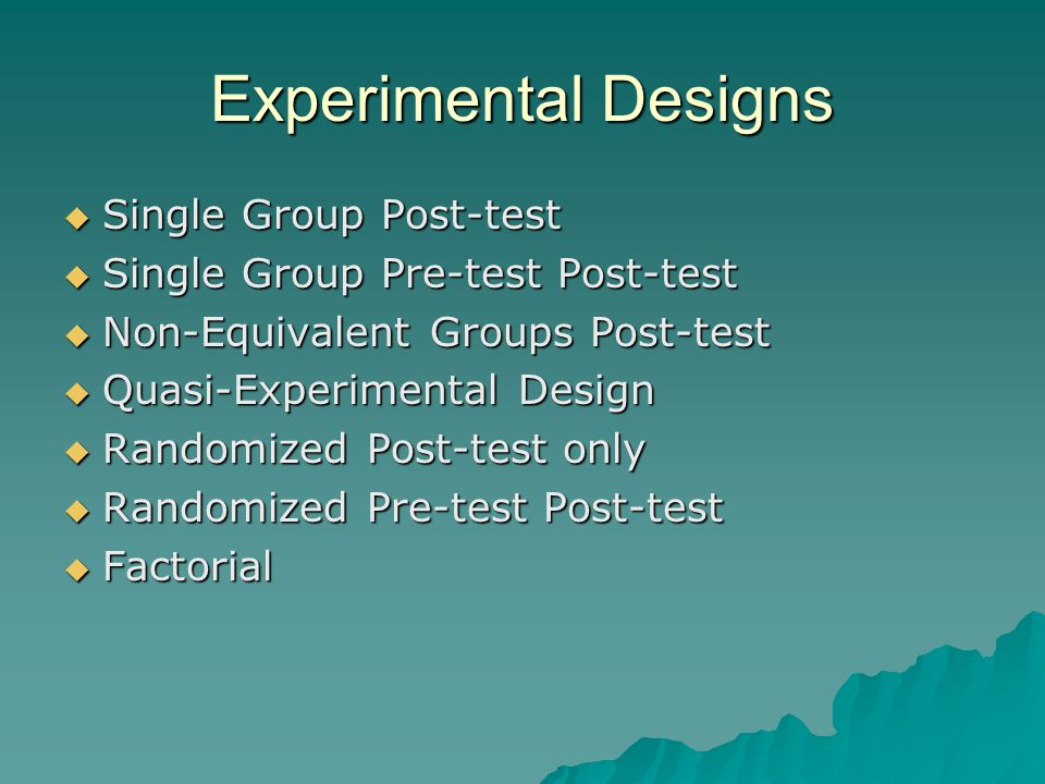 Experimental Designs Single Group Post-test