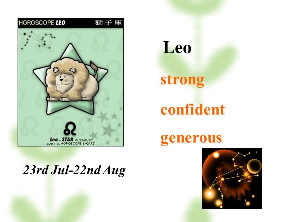 Leo strong confident generous 23rd Jul-22nd Aug