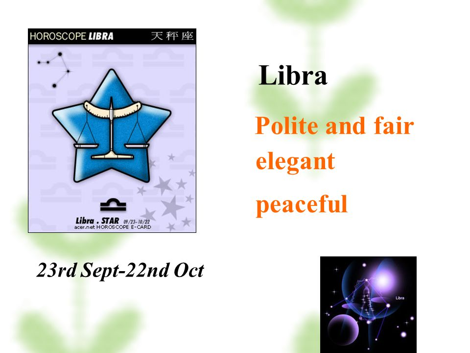 Libra Polite and fair elegant peaceful 23rd Sept-22nd Oct