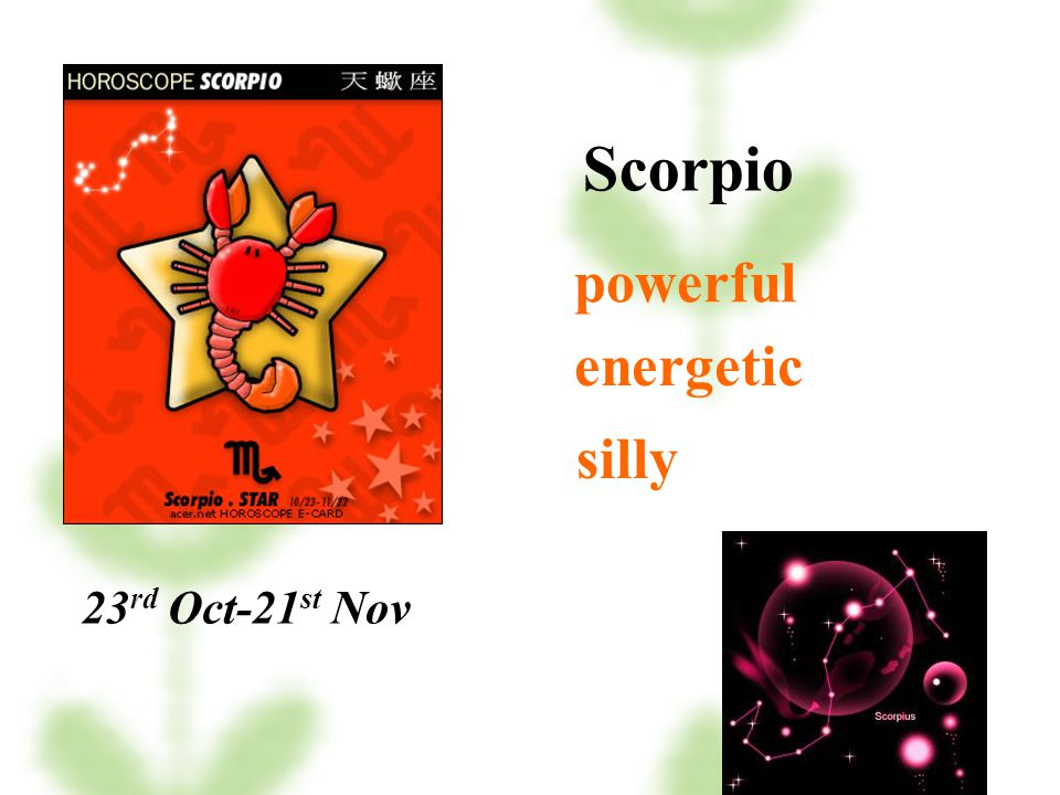 Scorpio powerful energetic silly 23rd Oct-21st Nov