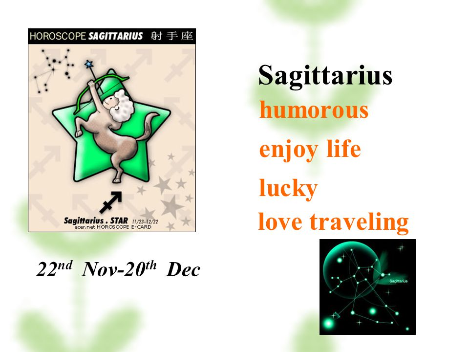 Sagittarius humorous enjoy life lucky love traveling 22nd Nov-20th Dec