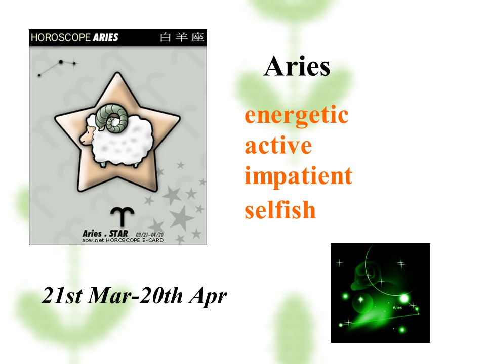 Aries energetic active impatient selfish 21st Mar-20th Apr