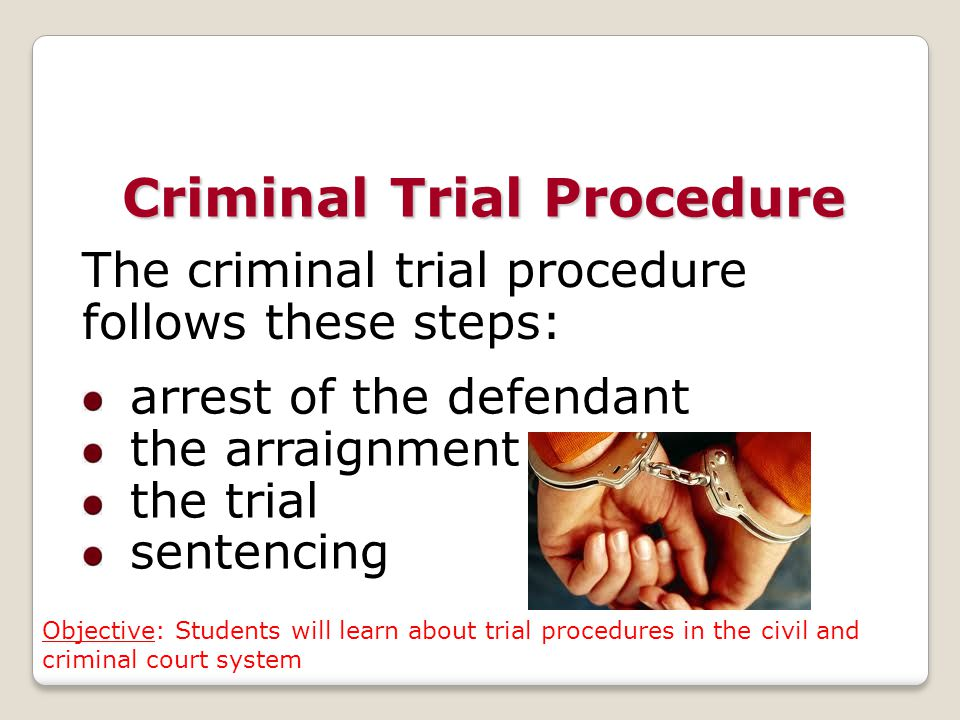 an analysis of the criminal trial procedures Criminal justice is a process, involving a series of steps beginning with a criminal investigation and ending with the release of a convicted offender from correctional supervision rules and decision making are at the center of this process.