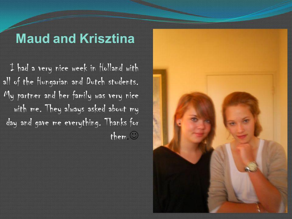 Maud and Krisztina