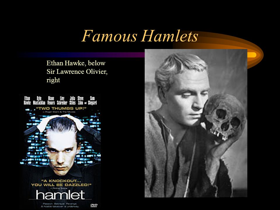 hamlet ethan hawke vs richard burton At 29, ethan hawke is the youngest actor to play hamlet in a film he did so in the 2000, modern-day new york city adaptation (pictured) it is also close to the age hamlet is supposed to be in the original text - 30.