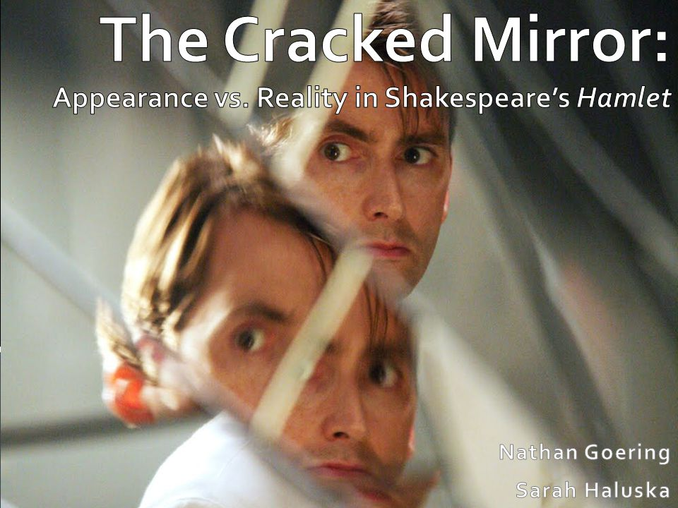 appearance vs reality 1 Quotes that explore the themes of revenge, death, appearance versus reality and the nature of evil throughout shakespeare's hamlet one side of th.