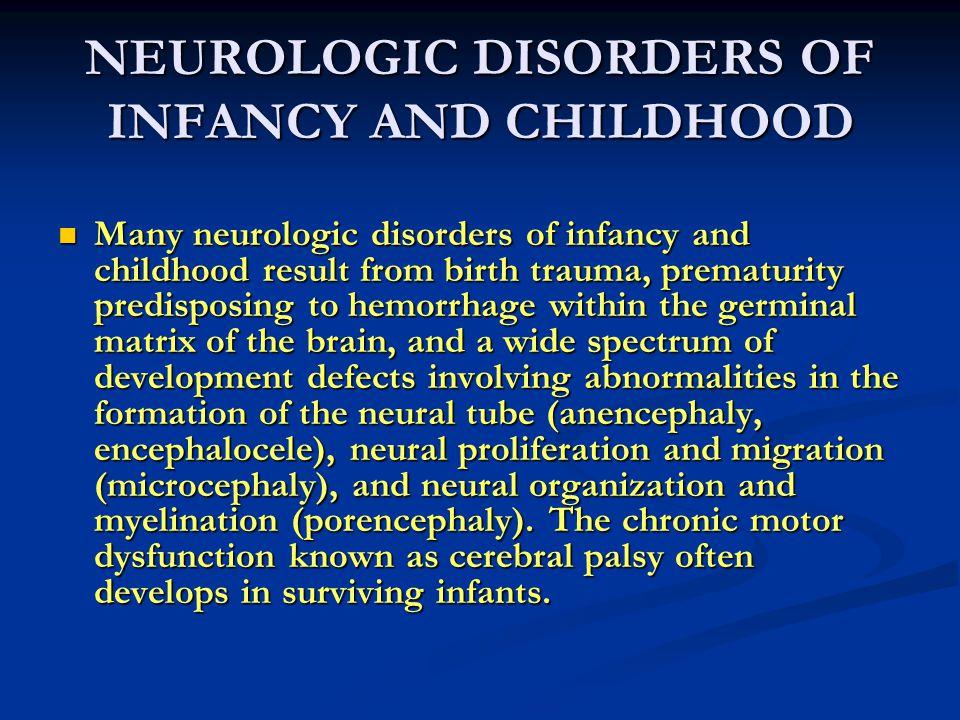NEUROLOGIC DISORDERS OF INFANCY AND CHILDHOOD