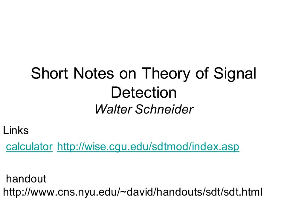short notes on theory of signal detection walter schneider ppt video online download. Black Bedroom Furniture Sets. Home Design Ideas