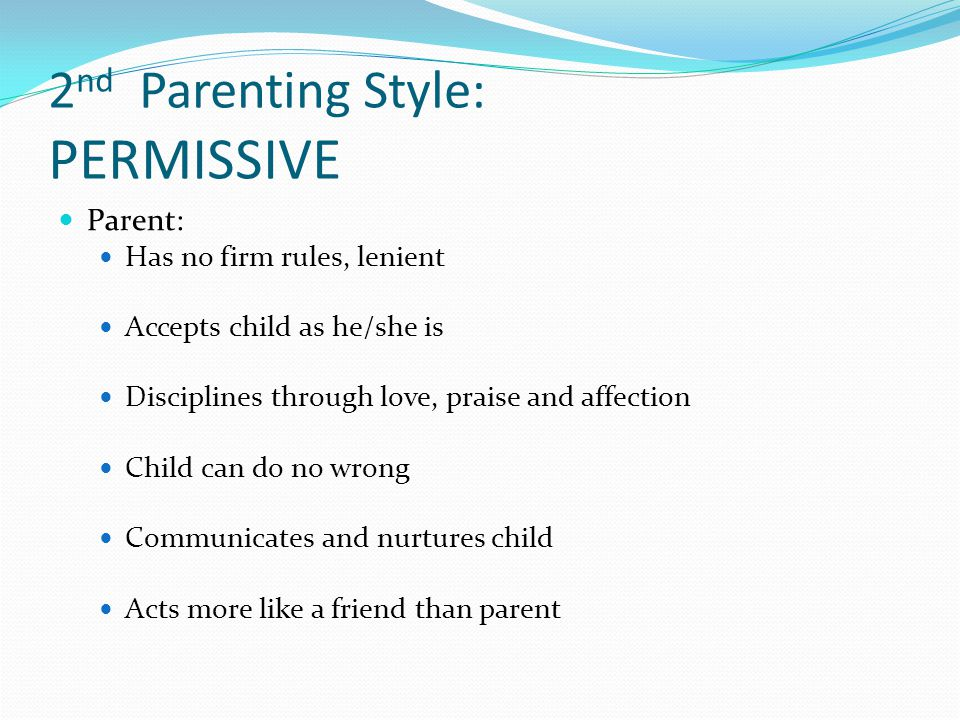 parenting styles and their effects on To review, the four basic parenting styles are: authoritarian, authoritative,  permissive and uninvolved  in fact, it creates the opposite effect.