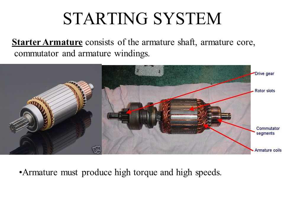 STARTING SYSTEM Starter Armature consists of the armature shaft, armature core, commutator and armature windings.