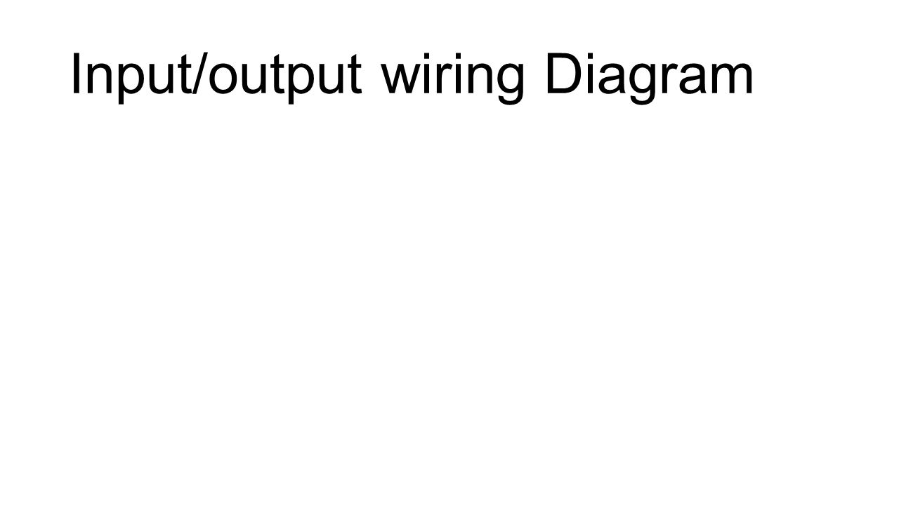 input output wiring diagram ppt 1 input output wiring diagram