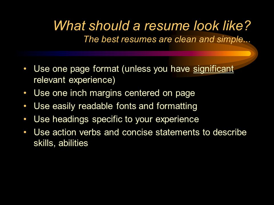 What should a resume look like The best resumes are clean and simple...