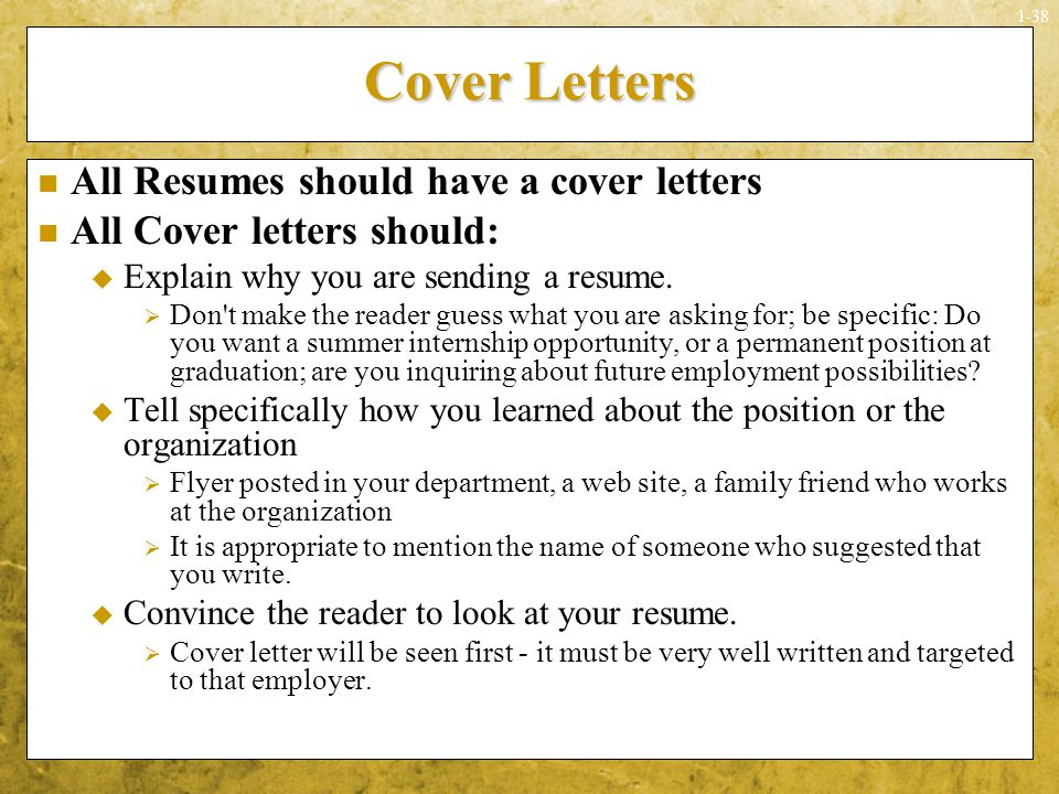 do all resumes need a cover letter Unlike your resume, which is a straightforward list of former employers, accomplishments and job titles, your cover letter gives you a chance to display does it tell you to send all application documents to mr x or ms y if you're working with a recruiter, he or she should be able to demystify the name of.
