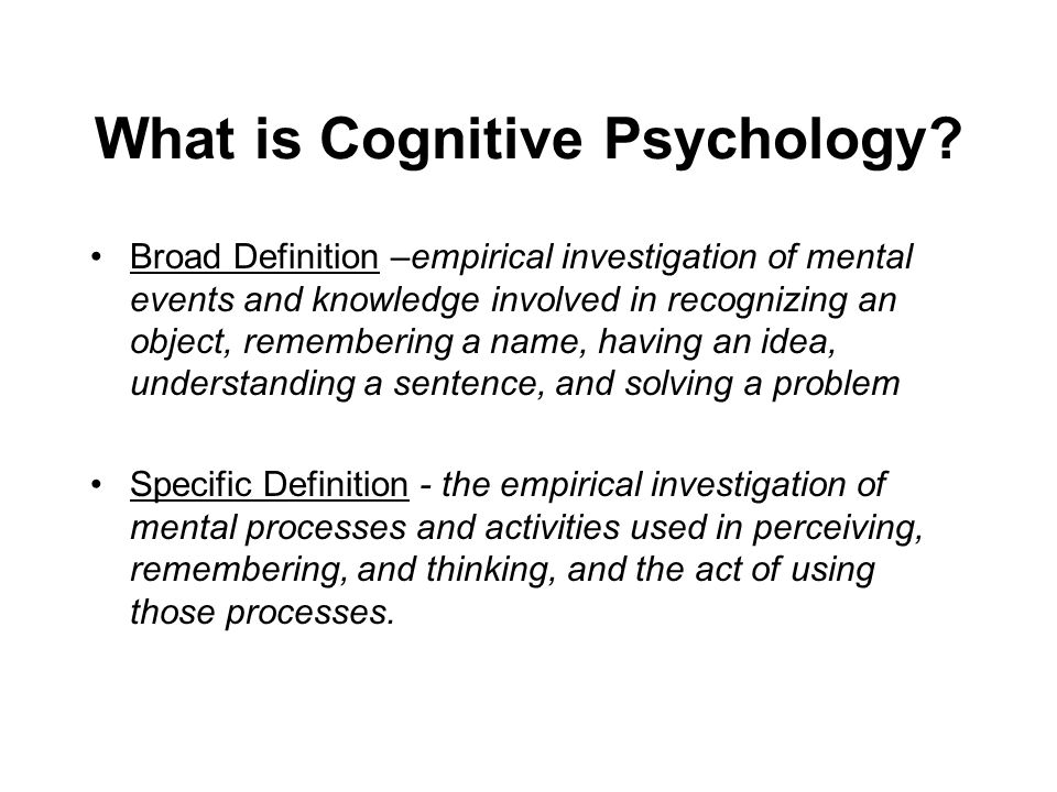what is cognitive psychology Cognitive psychology is the school of psychology that examines internal mental processes such as problem solving, memory, and language it had its foundations in the gestalt psychology of max wertheimer, wolfgang köhler, and kurt koffka, and in the work of jean piaget, who studied intellectual development in children.