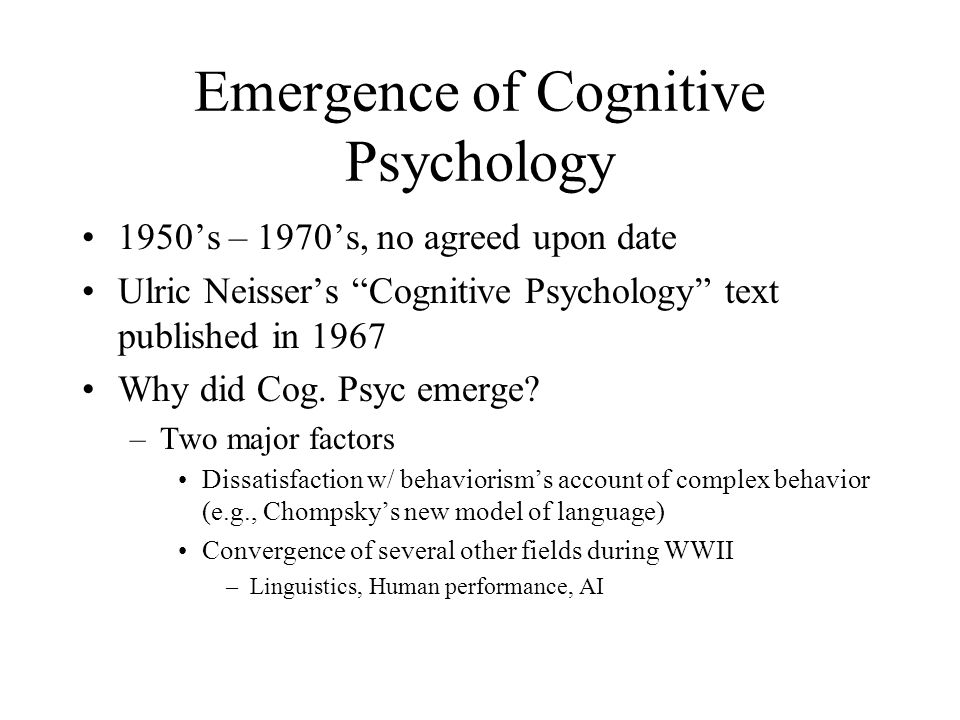 describe the emergence of cognitive psychology as a discipline Chapters describe the  and epistemology—branches of philosophy relevant to the emergence of scientific psychology  kemp, s (1996) cognitive psychology in.