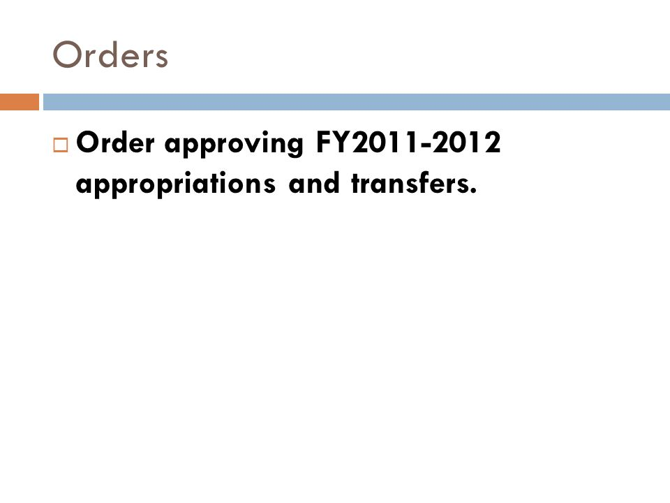 Orders Order approving FY2011-2012 appropriations and transfers.