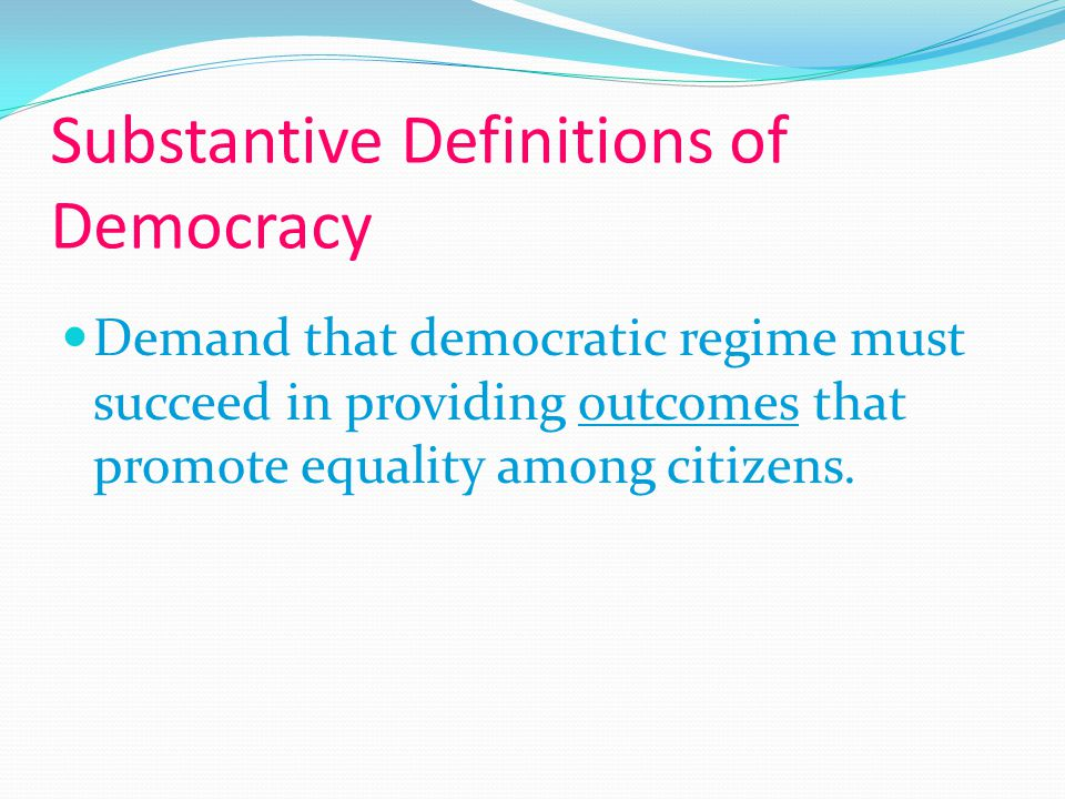 procedural and substantive democracy Procedural democracy emphasizes to the functioning system of law making bodies and political instituions like elcetion procedure, election commission, legislative assembly etc but substantive democracy emphasizes public particiopation of all gruops in political activities in election with procedural democarcy.