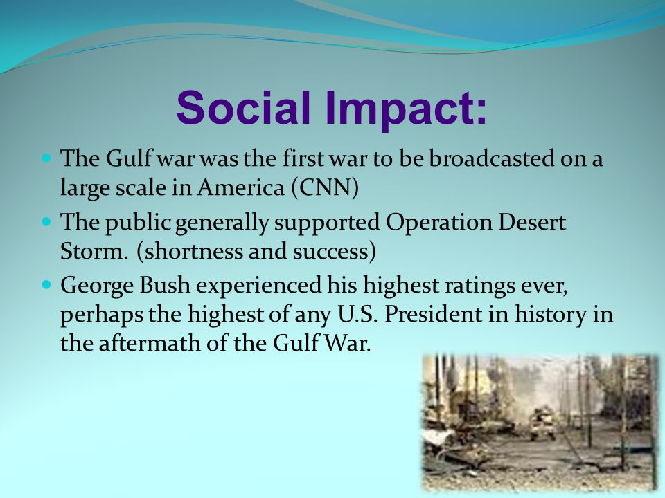 the consequences of the gulf war In a disaster already nearly inaccessible due to the war  surveyed 240 miles of persian gulf shoreline  all oil wells damaged due to the gulf war were.