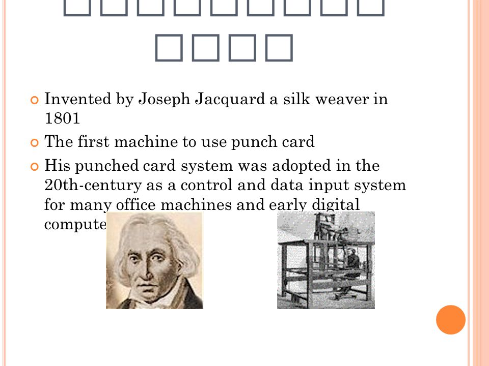 JACQUARDS LOOM Invented by Joseph Jacquard a silk weaver in 1801
