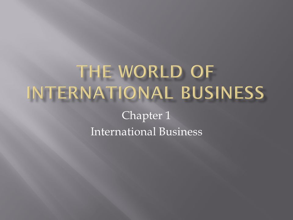 The World Of International Business