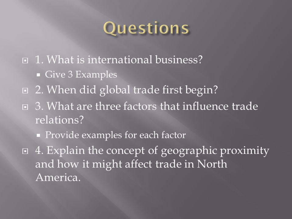 Questions 1. What is international business