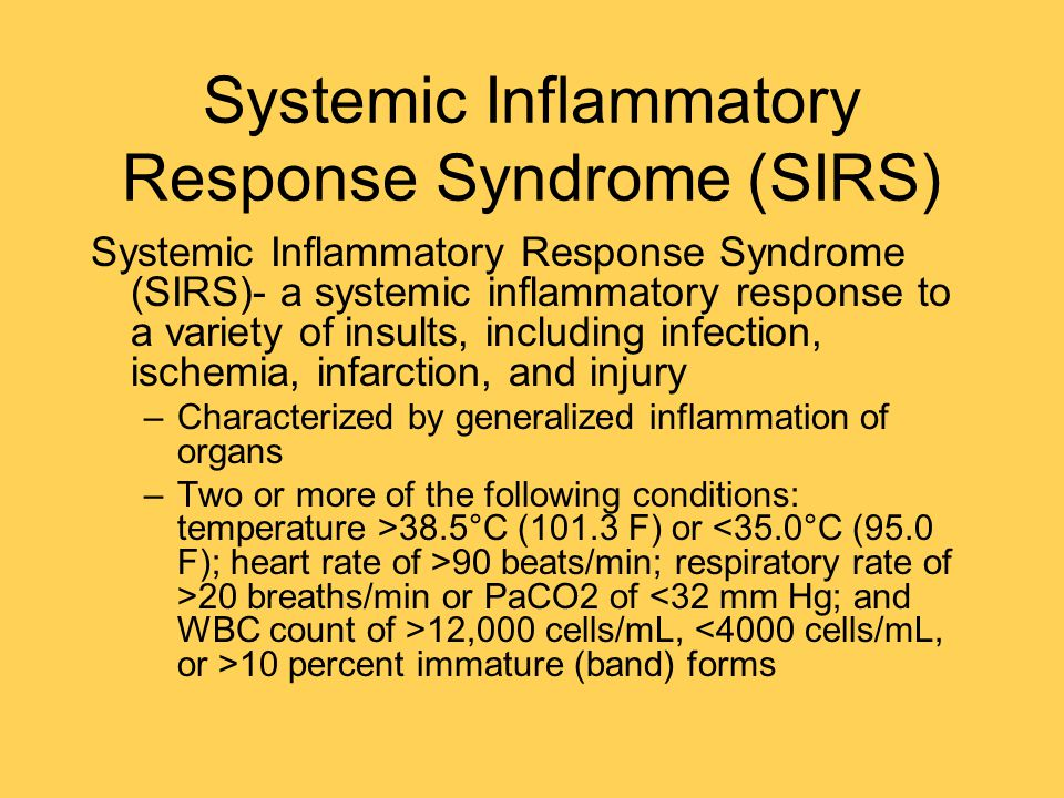 systemic inflammatory response syndrome sirs Systemic inflammatory response syndrome (sirs), independent of the etiology, has the same pathophysiologic properties, with minor differences in inciting cascades many consider the syndrome a self-defense mechanism.