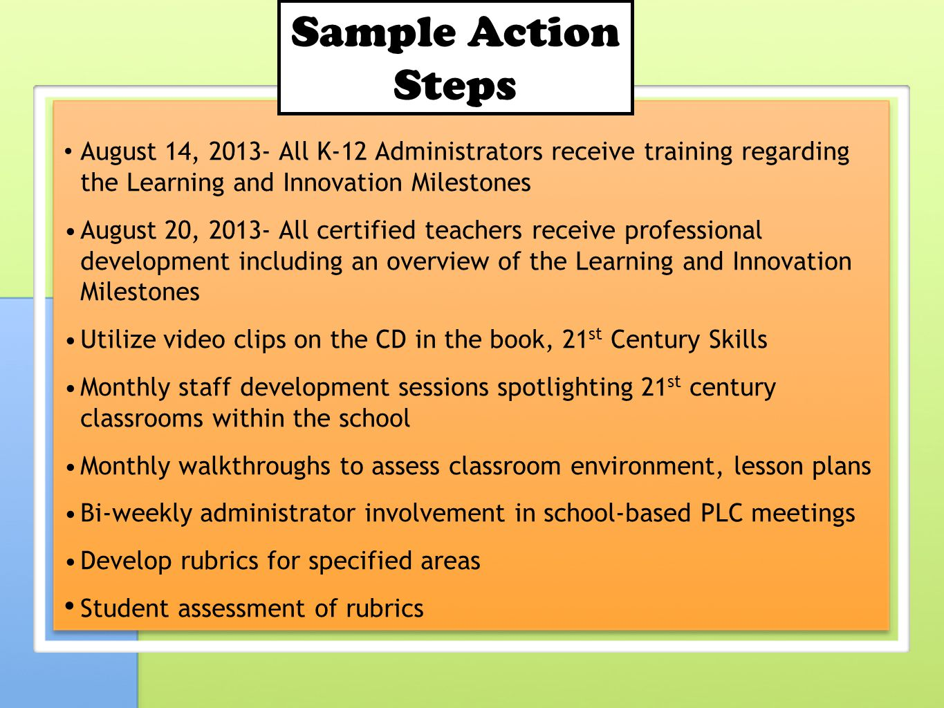 Sample Action Steps • August 14, All K-12 Administrators receive training regarding the Learning and Innovation Milestones.