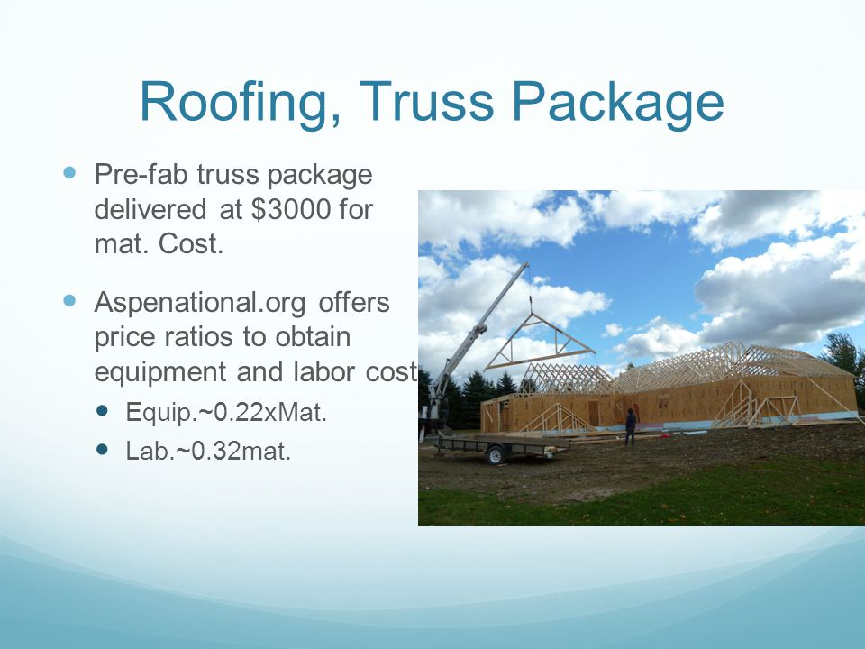 King james cost estimation ppt video online download for Truss package cost