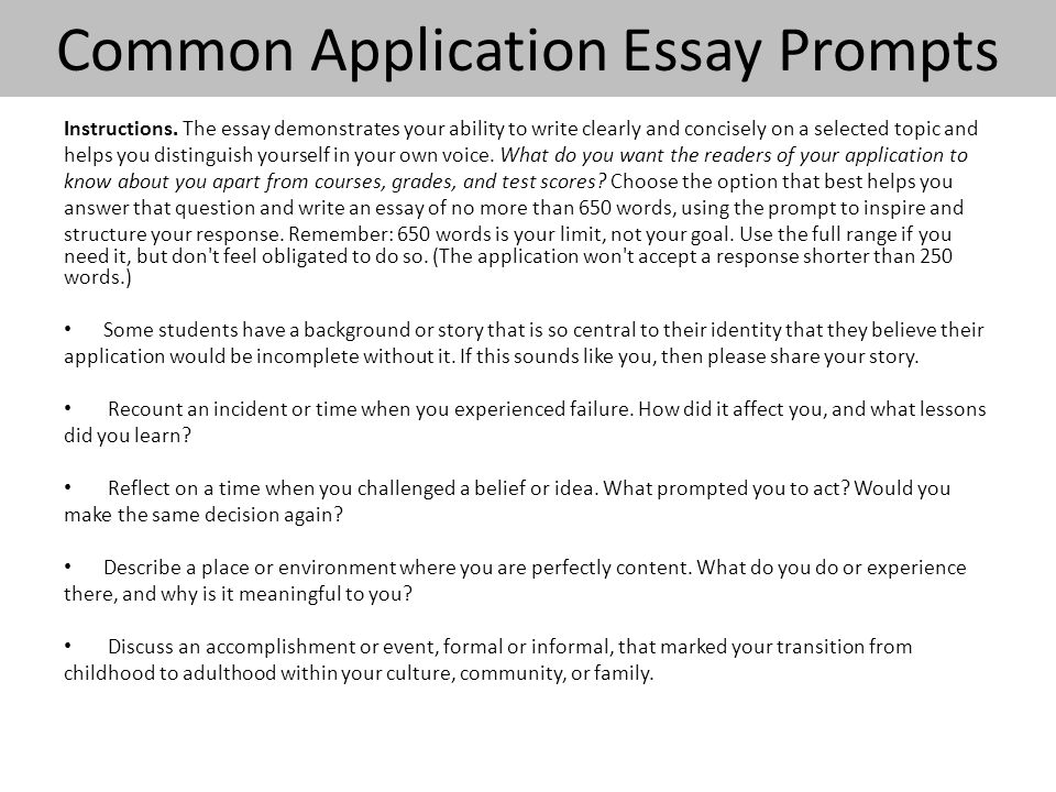 "common application essay prompts for 2015 The five prompts to write your college application essay for the common application (same prompts for 2016-17) the folks at the common application announced the five essay prompts students will choose from to write their core essay for the coming college admissions ""season."