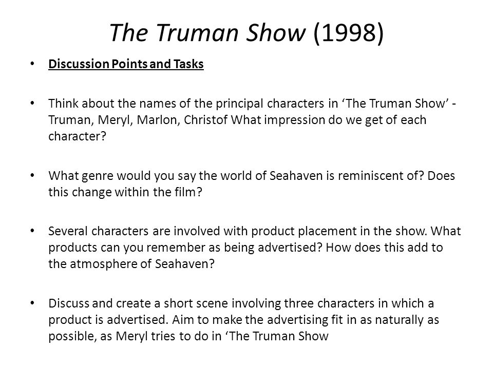 truman show religion essay The truman show essaysthe statement a feature film is not just a product of the film-maker's imagination or creativity it is representative of the culture to which its audience belongs is definitely true feature films are not constructed entirely just to entertain the viewer but to also ge.