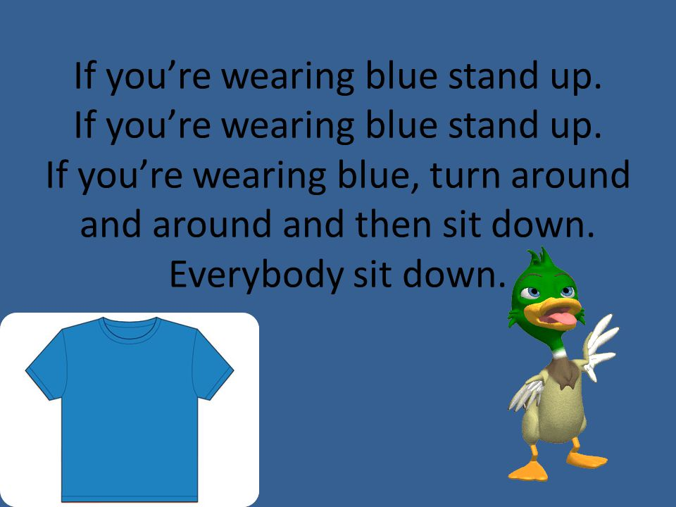 If you're wearing blue stand up. If you're wearing blue stand up