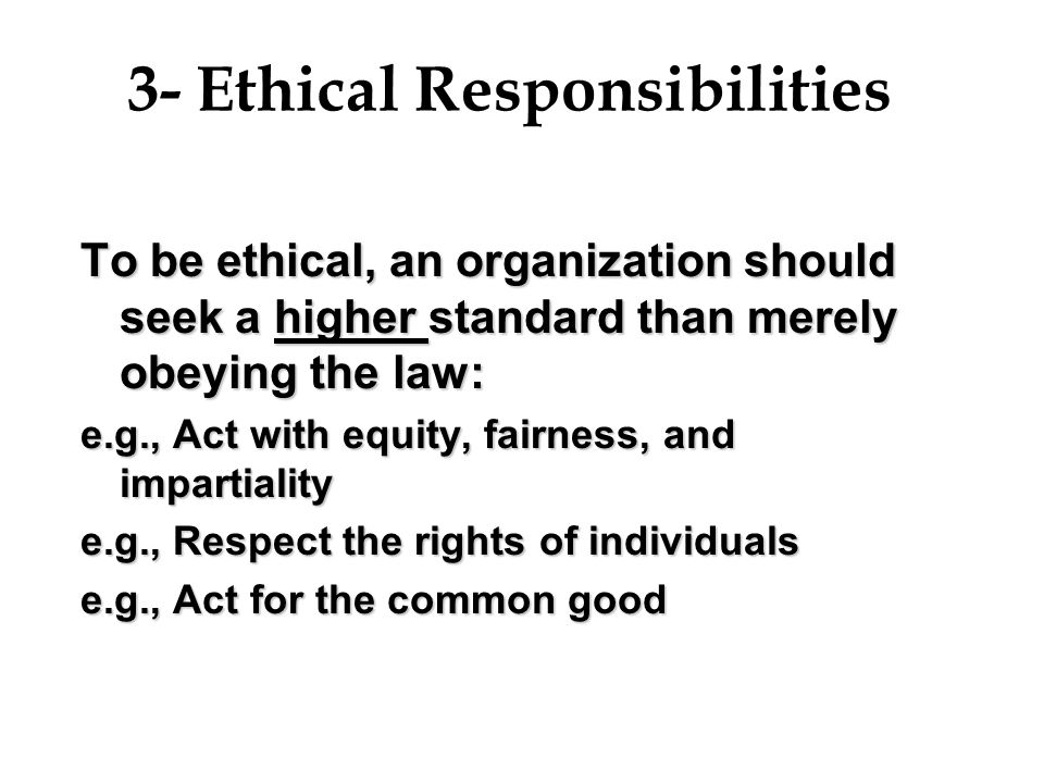 3- Ethical Responsibilities