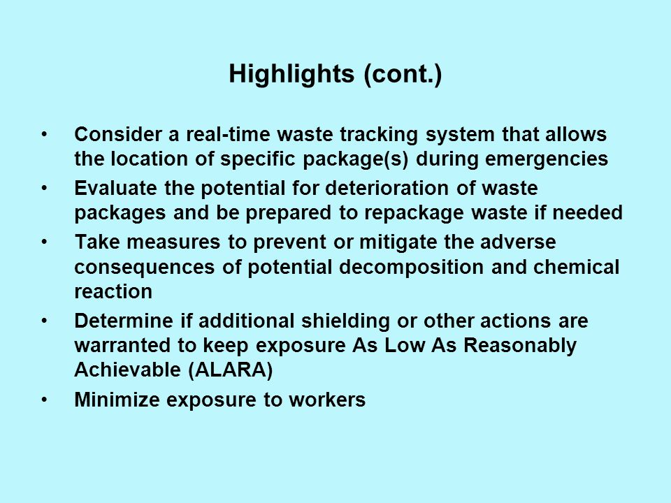 Highlights (cont.) Consider a real-time waste tracking system that allows the location of specific package(s) during emergencies.