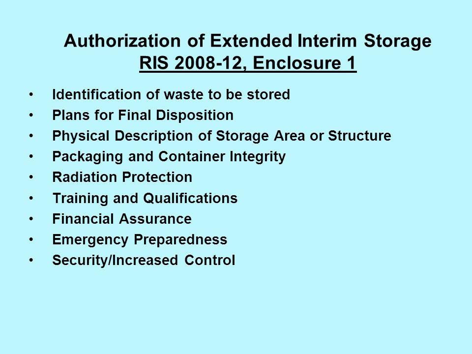 Authorization of Extended Interim Storage RIS 2008-12, Enclosure 1
