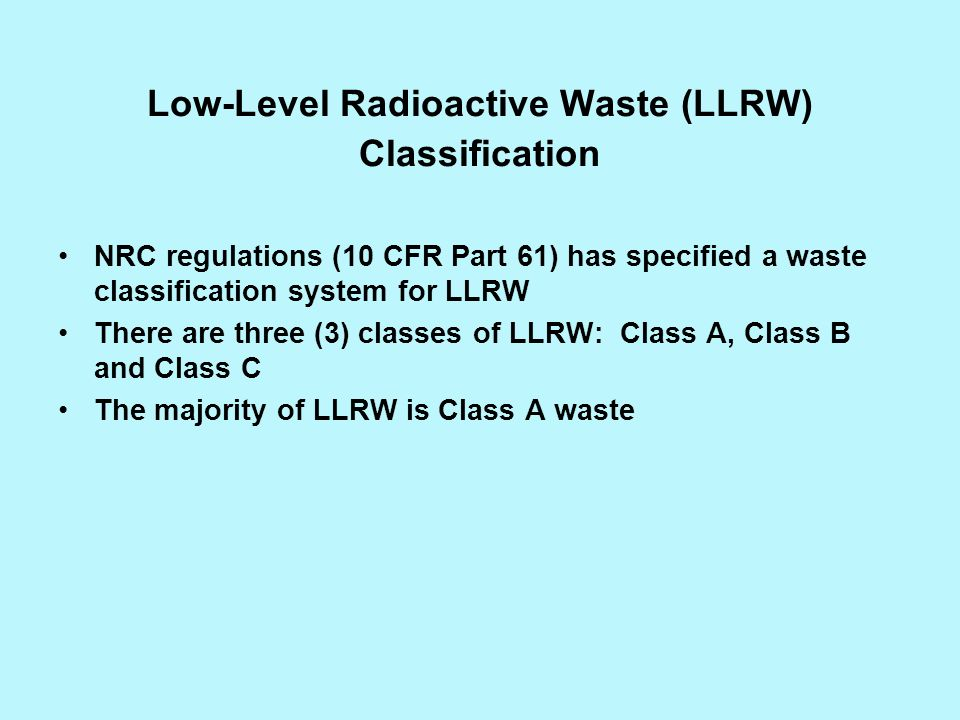 Low-Level Radioactive Waste (LLRW) Classification