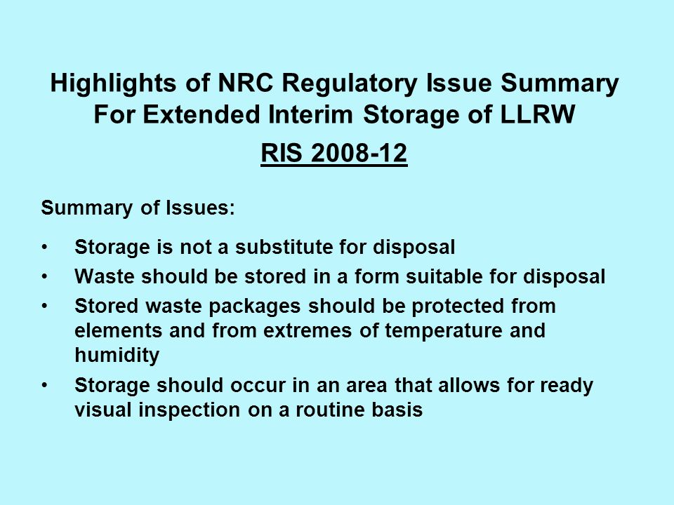 Highlights of NRC Regulatory Issue Summary For Extended Interim Storage of LLRW RIS 2008-12