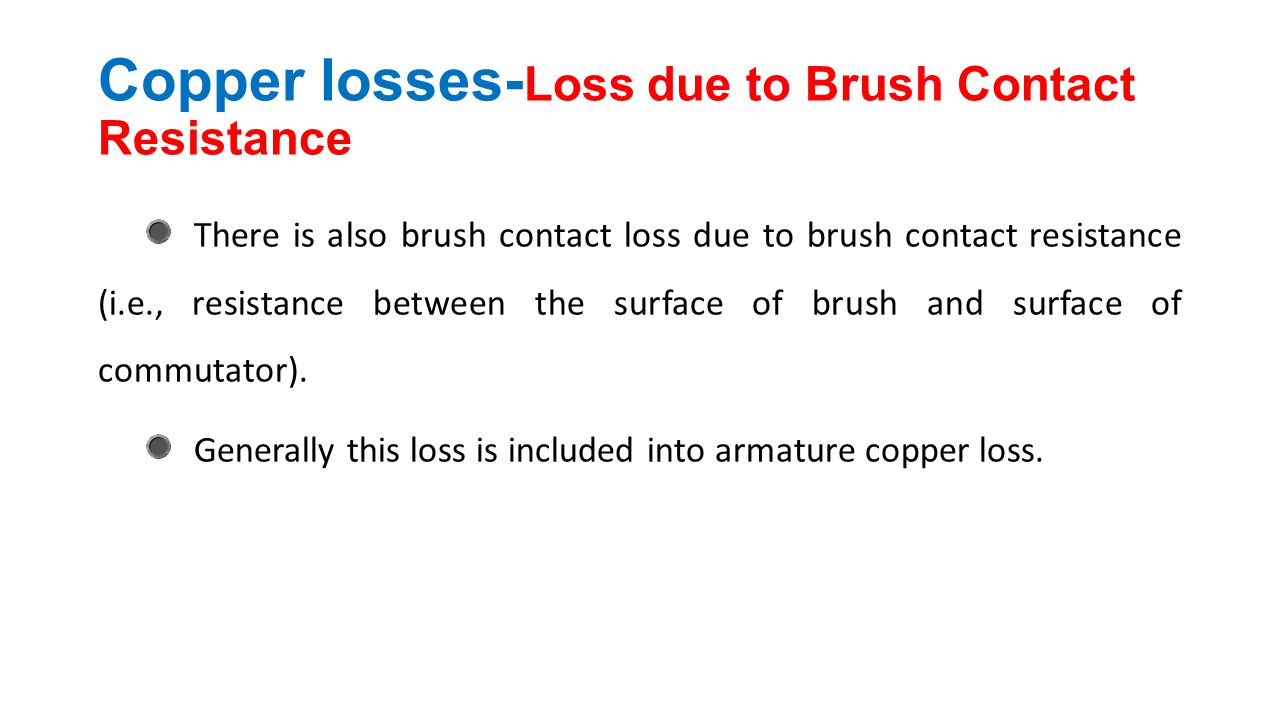 Copper losses-Loss due to Brush Contact Resistance