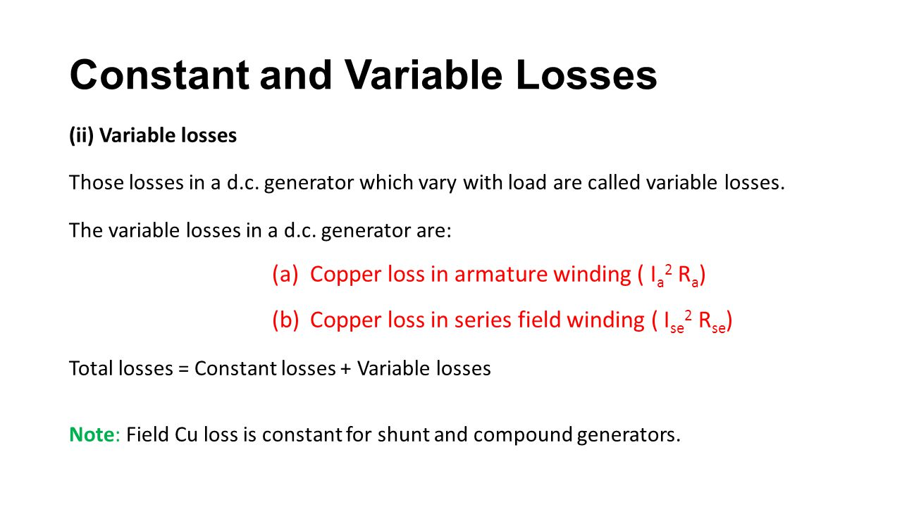 Constant and Variable Losses